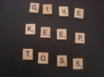 Give Keep Toss Clutter